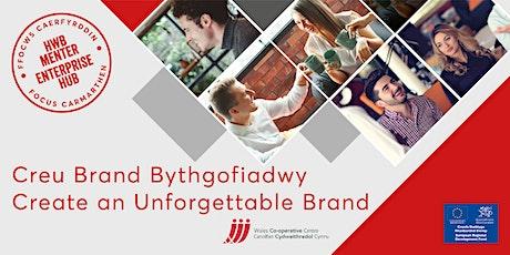 Sut i Greu Brand Bythgofiadwy   How to Create an Unforgettable Brand tickets