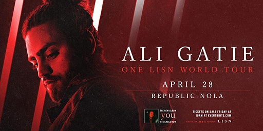 Ali Gatie - ONE LISN WORLD TOUR