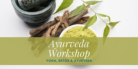 Ayurveda Workshop - Yoga, Detox & Ayurveda Tickets