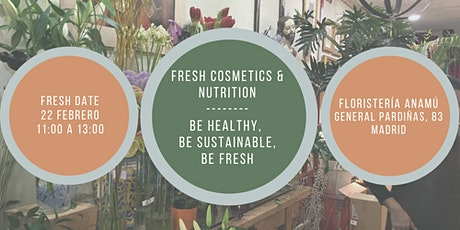 Fresh cosmetics & nutrition. Be healthy, be sustainable, be fresh entradas