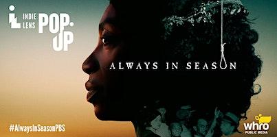 Independent Lens Pop Up: Always in Season