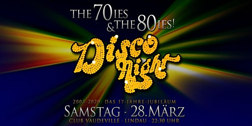 DiscoNight: The 70ies & the 80ies - das 17-Jahre-Jubiläum