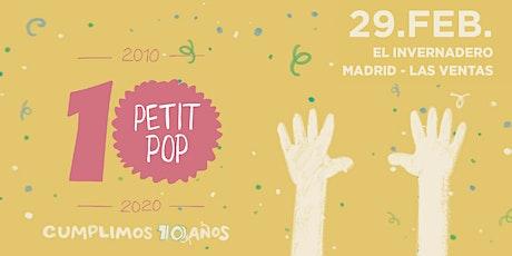 Petit Pop 10º Aniversario en El Invernadero Music entradas