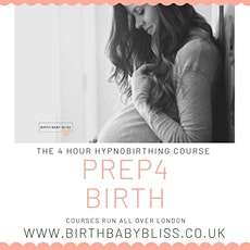 Prep4 Birth - The 4 hour hypnobirthing course tickets