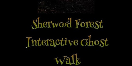 SHERWOOD FOREST INTERACTIVE GHOST WALKS EVENTS tickets