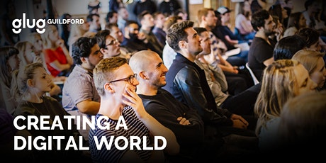 Glug Guildford Launch: Creating a Digital World tickets