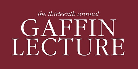 The Thirteenth Annual Gaffin Lecture tickets