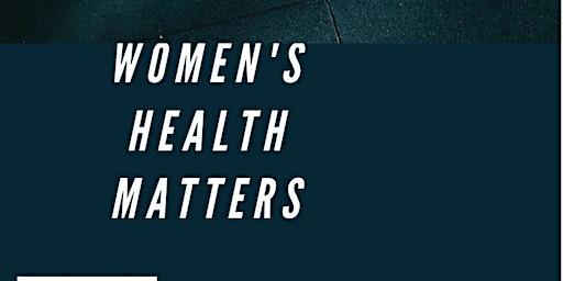 Women's Health Matters/La santé des femmes est importante