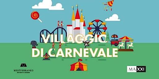 Villaggio di Carnevale | Mediterraneo al MAXXI