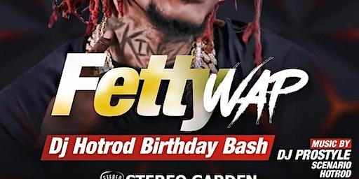FETTY WAP & FRIENDS LIVE @ STEREO GARDEN MUSIC BY PROSTYLE & DJHOTROD BIRTHDAY