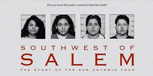 Southwest of Salem: The Exoneration of the San Antonio Four