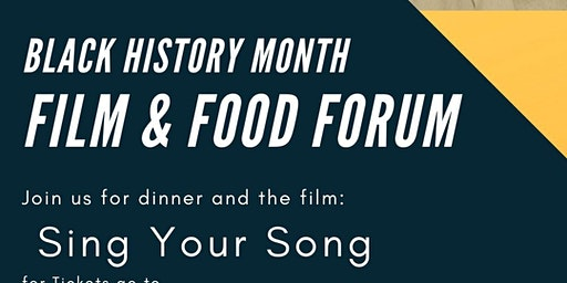 Black History Month Film & Food Forum;  Sing Your Song
