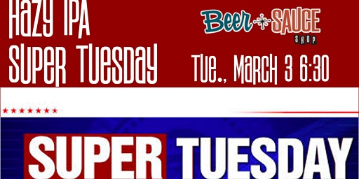 Super Tuesday Tap Takeover - Hazy IPA Day
