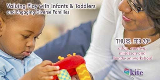 Valuing Play with Infants & Toddlers and Engaging Diverse Families