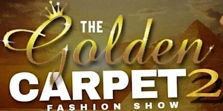 The Golden Carpet Fashion Show Part 2 tickets
