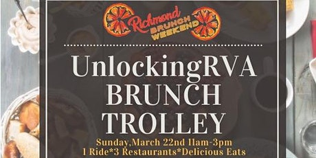 UnlockingRVA Brunch Trolley:Richmond Brunch Weekend tickets