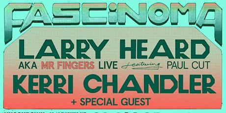 Fascinoma: Larry Heard (Mr. Fingers) + Kerri Chandler, feat. + More tickets