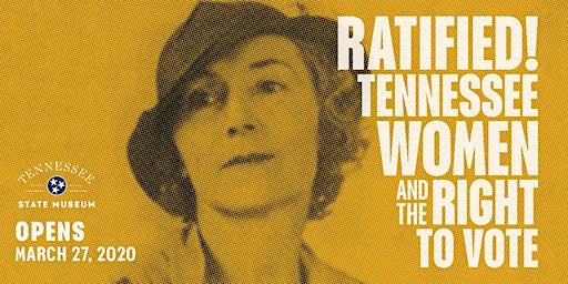Ratified! Women's Suffrage in Tennessee - Teacher Workshop Series