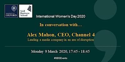 International Women's Day 2020 - Alex Mahon
