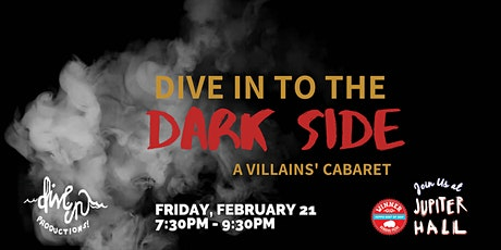 Dive In  to the Dark Side: A Villains' Cabaret tickets