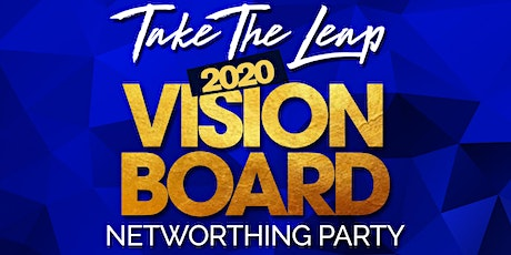 Take The Leap 2020 Vision Board Networthing Party tickets