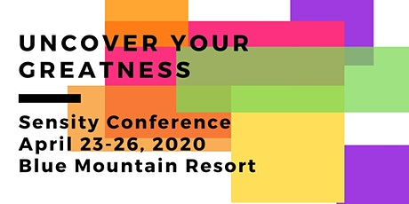 "Sensity ""Uncover Your Greatness"" Conference tickets"