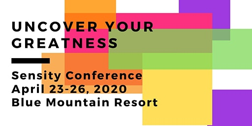 "Sensity ""Uncover Your Greatness"" Conference"
