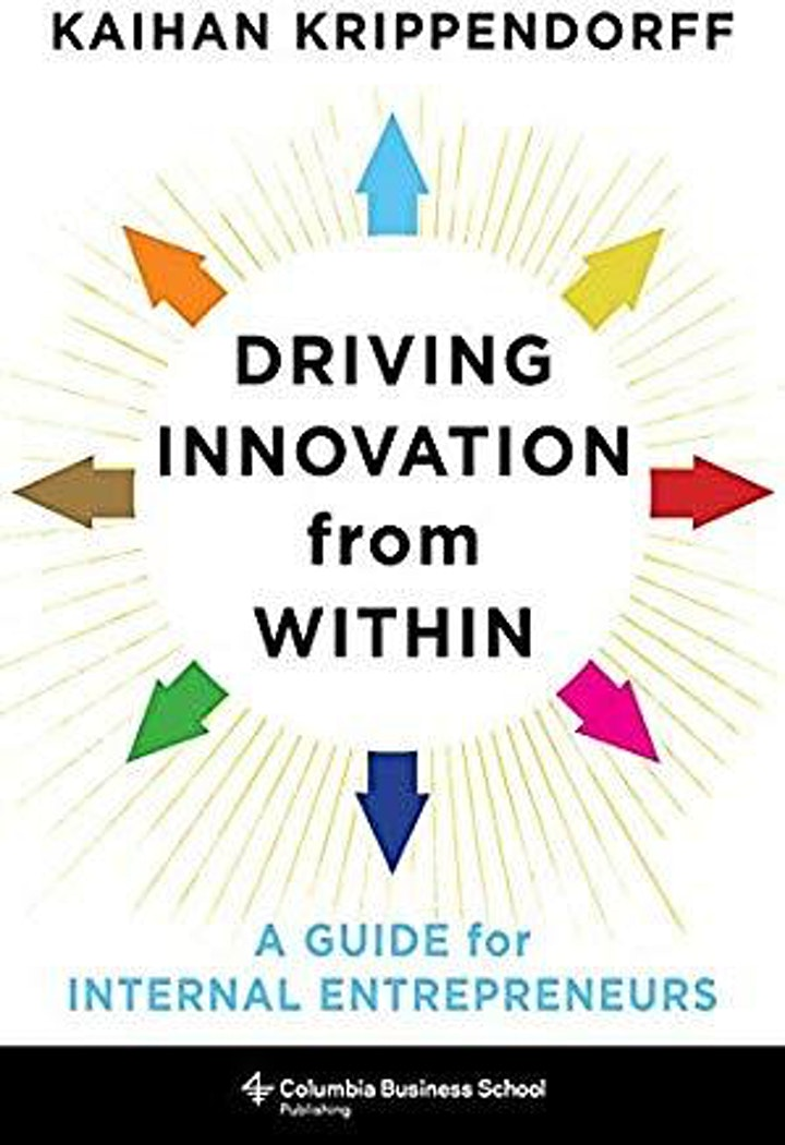 Driving Innovation From Within: Book Talk with Kaihan Krippendorff '99 image