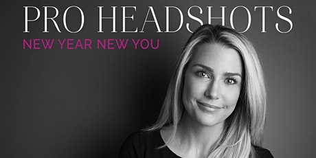 PROFESSIONAL HEADSHOTS - NEW YEAR NEW YOU tickets
