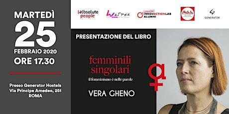 """Vera Gheno dialoga su """"Femminili singolari - il femminismo è nelle parole"""" biglietti"""