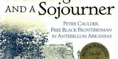 Clayton Conversation: Peter Caulder, Free Black Frontiersman