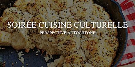 Soirée cuisine culturelle - Perspective autochtone billets