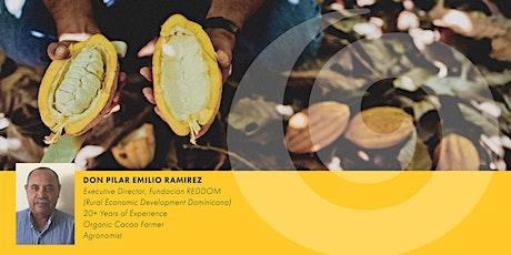 Meet Your Farmer - Don Pilar Emilio Ramirez Organic Cacao Farmer/Agronomist tickets