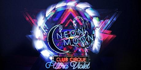 Neon Moon - Club Cirque - Ultra Violet tickets
