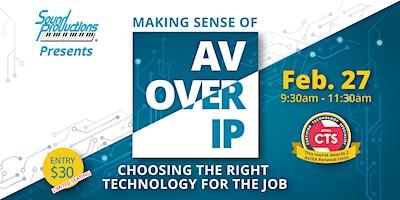 Making Sense of AV Over IP: Choosing the right technology for the job