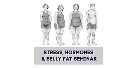 Stress, Hormones & Belly Fat Seminar tickets