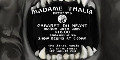 Madame Thalia presents: Cabaret du Nèant