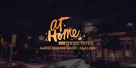 At Home - An Album Release Show with Those Guys tickets