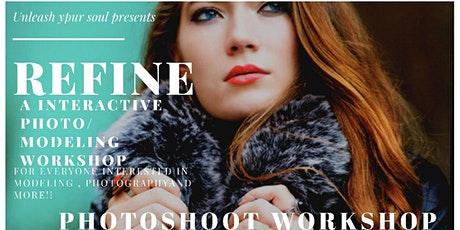 Refine Photography,Modeling and more Workshop tickets