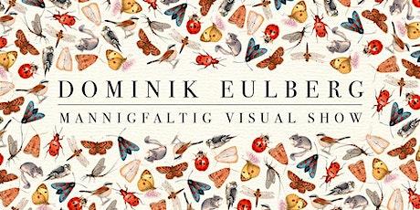 Dominik Eulberg Mannigfaltig Visual Show Tickets