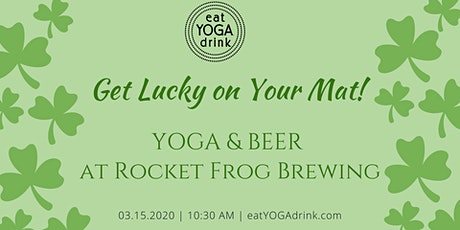 Get Lucky! Yoga and Beer at Rocket Frog tickets