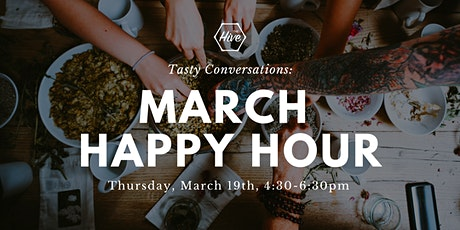 March Happy Hour at the Hive tickets