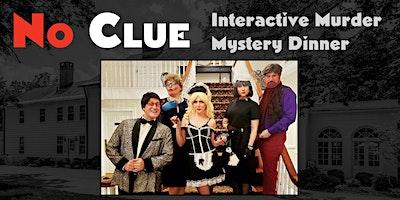 No Clue: Interactive Murder Mystery Dinner