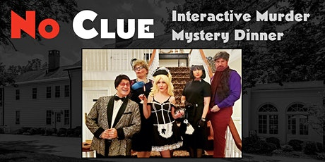 No Clue: Interactive Murder Mystery Dinner tickets