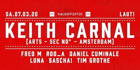 Laut! /w Keith Carnal (ARTS - SEC ND° - Amsterdam) Tickets