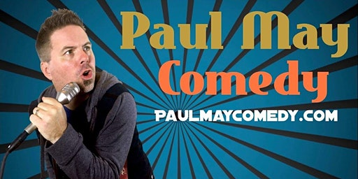 Paul May Comedy Show