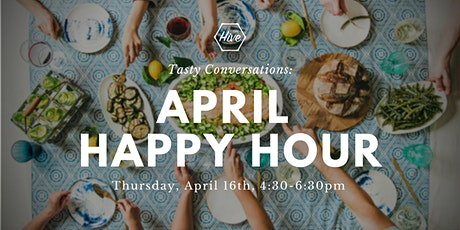 April Happy Hour at the Hive tickets