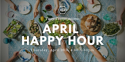 April Happy Hour at the Hive