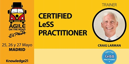Certified LeSS Practitioner (CLP) con Craig Larman - Madrid, 25-27 de mayo - Agile on the Road
