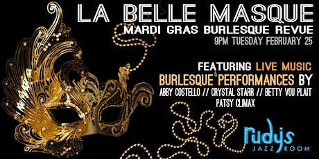 La Belle Masque: Mardi Gras Burlesque Revue tickets